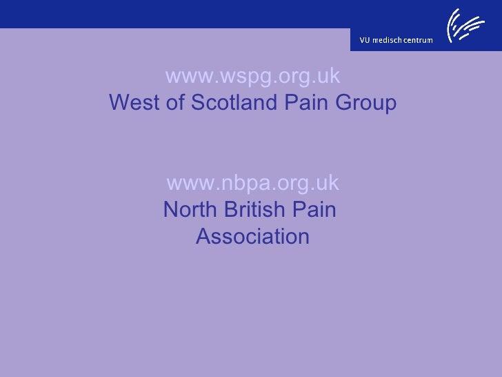 www.wspg.org.uk West of Scotland Pain Group www.nbpa.org.uk North British Pain  Association