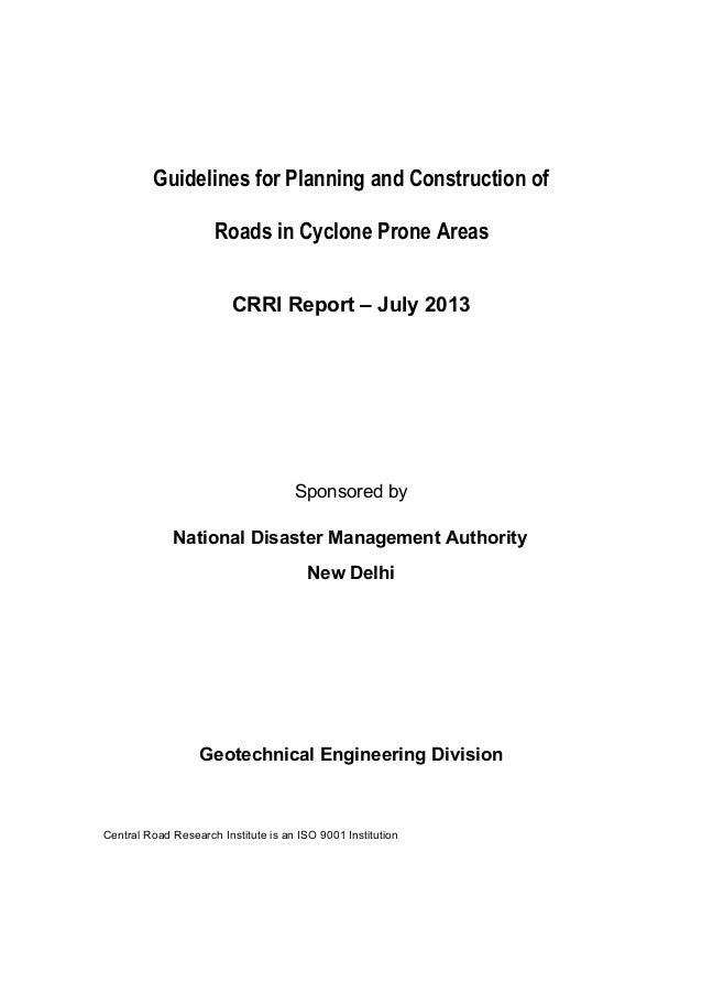 Guidelines for Planning and Construction of Roads in Cyclone Prone Areas CRRI Report – July 2013 Sponsored by National Dis...