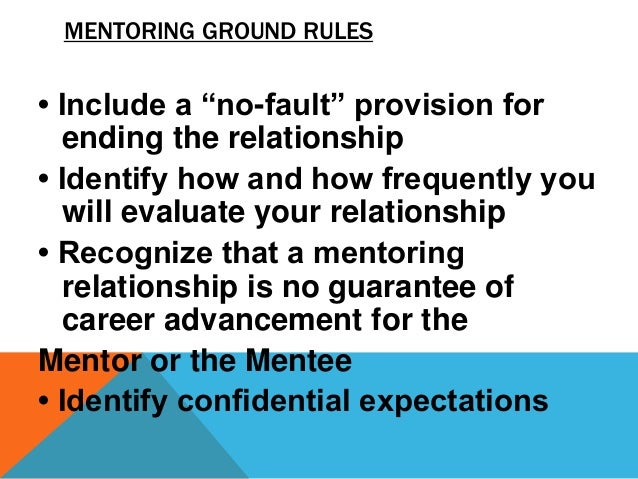 One of the keys to a successful mentor/mentee relationship is to set some ground rules and stick to them. Sit down with yo...