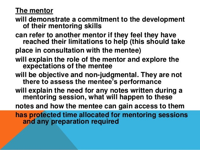 The mentee will retain the ownership for their development will take responsibility for their Personal Development Plan (P...