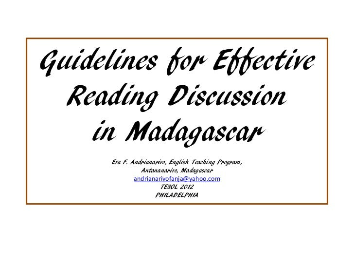 Guidelines for Effective  Reading Discussion    in Madagascar      Eva F. Andrianarivo, English Teaching Program,         ...