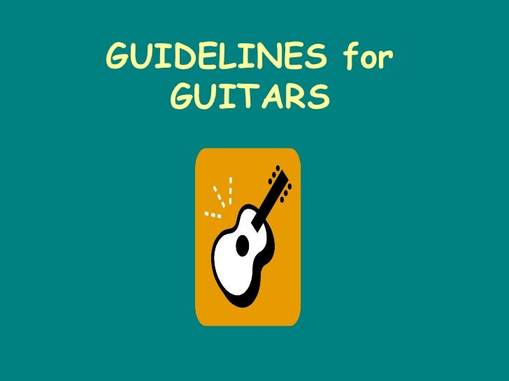 GUIDELINES for   GUITARS