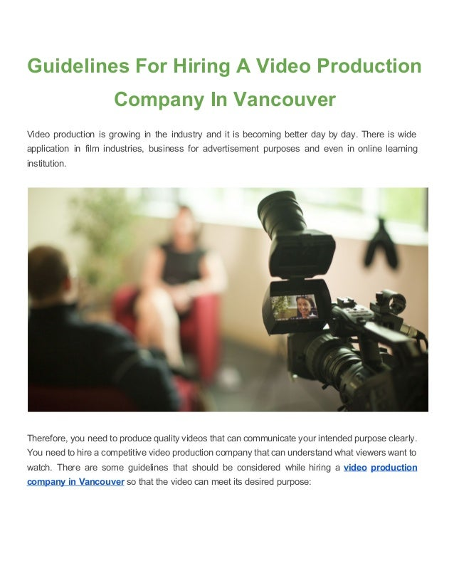 Guidelines For Hiring A Video Production Company In Vancouver Video production is growing in the industry and it is becomi...