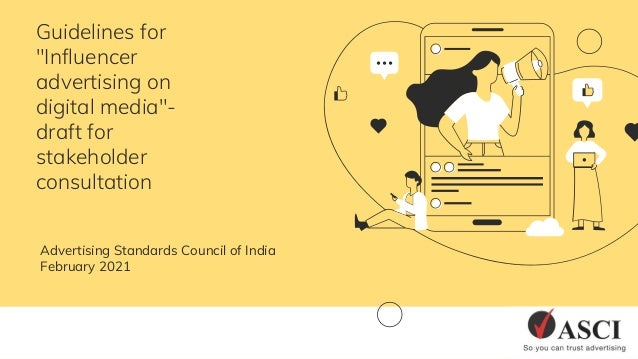 "Guidelines for ""Influencer advertising on digital media""- draft for stakeholder consultation Advertising Standards Council..."