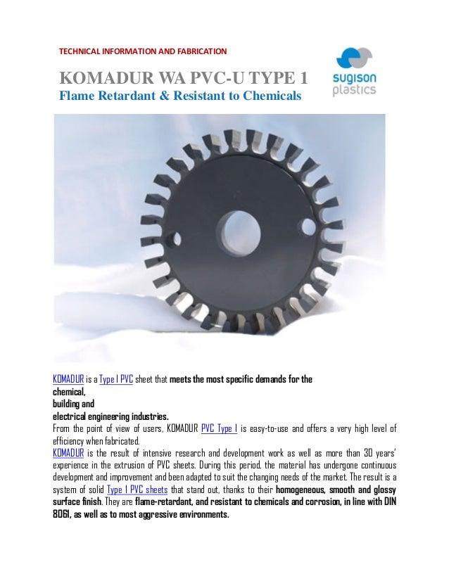 TECHNICALINFORMATIONANDFABRICATION  KOMADUR WA PVC-U TYPE 1 Flame Retardant & Resistant to Chemicals                 ...