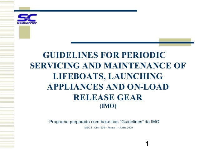 GUIDELINES FOR PERIODICSERVICING AND MAINTENANCE OF    LIFEBOATS, LAUNCHING   APPLIANCES AND ON-LOAD        RELEASE GEAR  ...