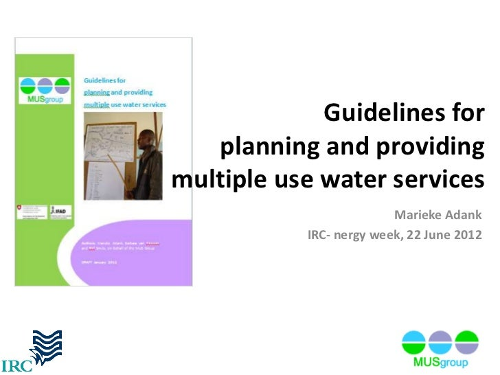 Guidelines for   planning and providingmultiple use water services                         Marieke Adank           IRC- ne...
