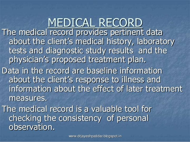 MEDICAL RECORDThe medical record provides pertinent dataabout the client's medical history, laboratorytests and diagnostic...