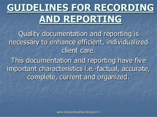 GUIDELINES FOR RECORDINGAND REPORTINGQuality documentation and reporting isnecessary to enhance efficient, individualizedc...