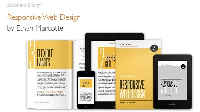 Responsive Design Characteristics • Mobile first • Maintain content and features • Maintain hierarchies • Break points • Gr...