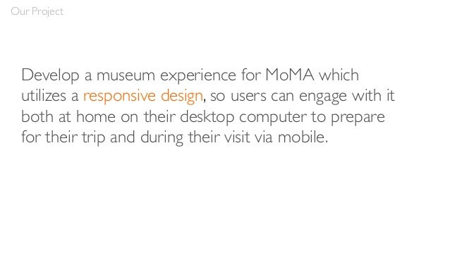 Key Findings • Ability to highlight multiple exhibits • Access to collections • Display of upcoming events • Focus on memb...