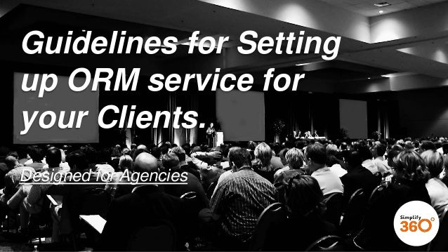 www.simplify360.com Guidelines for Setting up ORM service for your Clients. Designed for Agencies