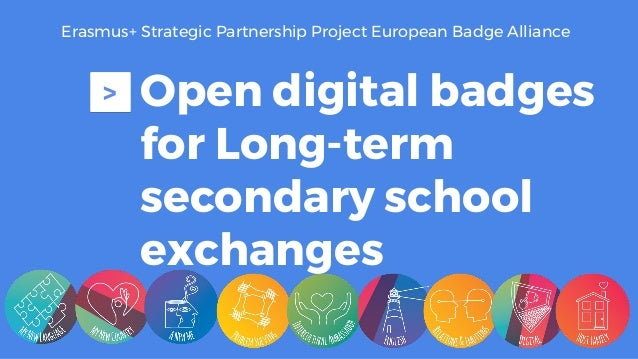 Open digital badges for Long-term secondary school exchanges > Erasmus+ Strategic Partnership Project European Badge Allia...