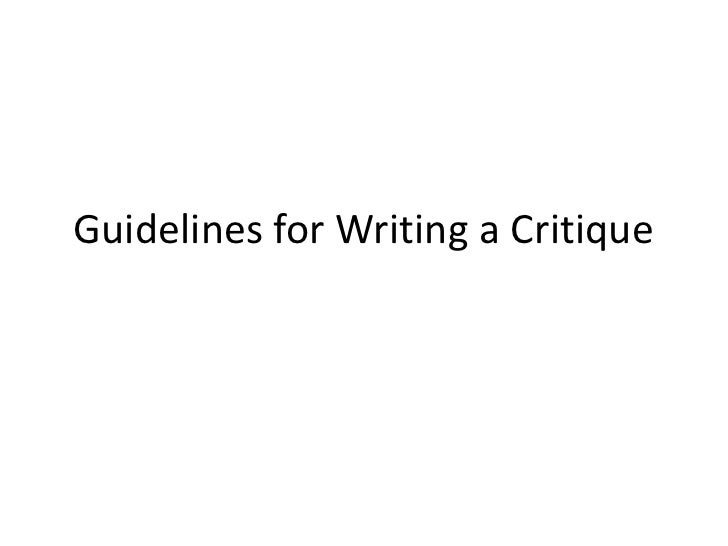 guidelines for writing a critique guidelines for writing a critique<br