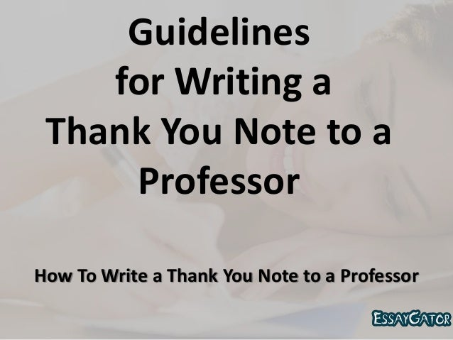 Guidelines for Writing a Thank You Note to a Professor – Thank You Letter to Professor