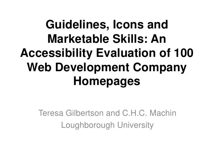 Guidelines, Icons and    Marketable Skills: AnAccessibility Evaluation of 100 Web Development Company        Homepages   T...