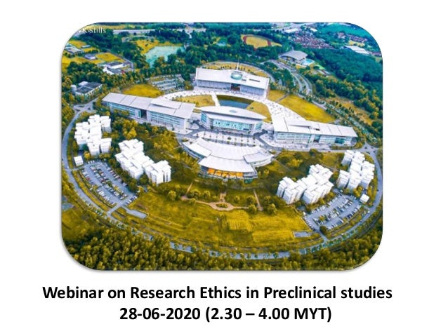 Webinar on Research Ethics in Preclinical studies 28-06-2020 (2.30 – 4.00 MYT)