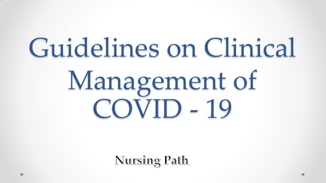 Guidelines on Clinical Management of COVID - 19