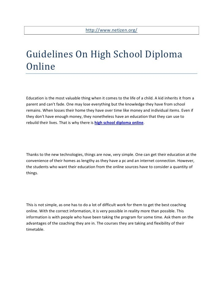 http://www.netizen.org/Guidelines On High School DiplomaOnlineEducation is the most valuable thing when it comes to the li...