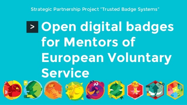"Open digital badges for Mentors of European Voluntary Service > Strategic Partnership Project ""Trusted Badge Systems"""