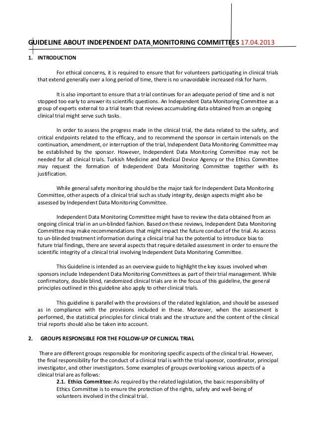 GUIDELINE ABOUT INDEPENDENT DATA MONITORING COMMITTEES 17.04.2013 1. INTRODUCTION For ethical concerns, it is required to ...