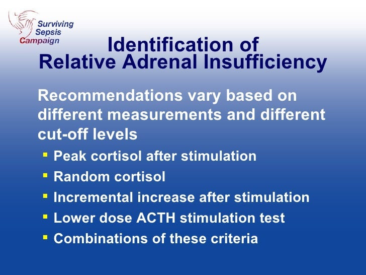 Identification of Relative Adrenal Insufficiency <ul><li>Recommendations vary based on different measurements and differen...