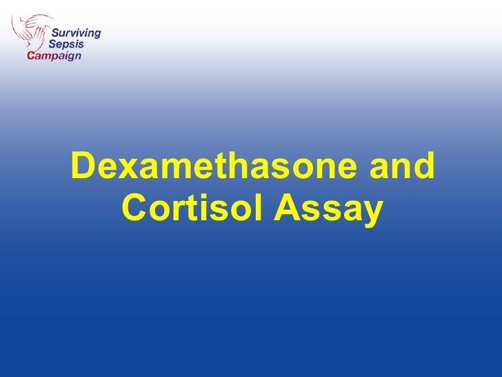 Dexamethasone and Cortisol Assay