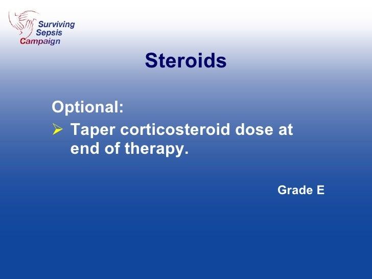 Steroids <ul><li>Optional: </li></ul><ul><li>Taper corticosteroid dose at end of therapy. </li></ul><ul><li>Grade E </li><...