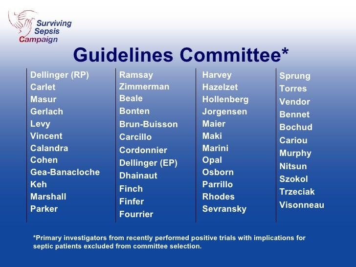 Guidelines Committee* <ul><li>Dellinger (RP) </li></ul><ul><li>Carlet </li></ul><ul><li>Masur </li></ul><ul><li>Gerlach </...