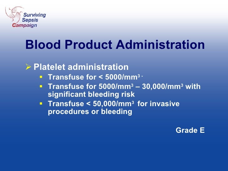Blood Product Administration <ul><li>Platelet administration </li></ul><ul><ul><li>Transfuse for < 5000/mm 3 - </li></ul><...