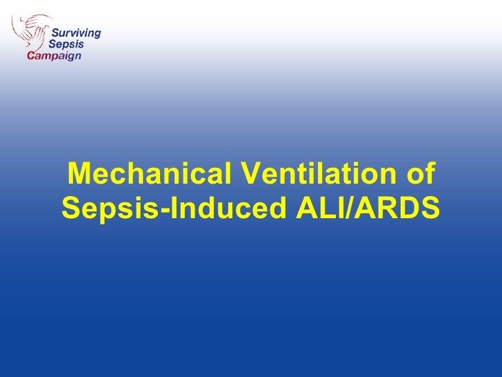 Mechanical Ventilation of Sepsis-Induced ALI/ARDS