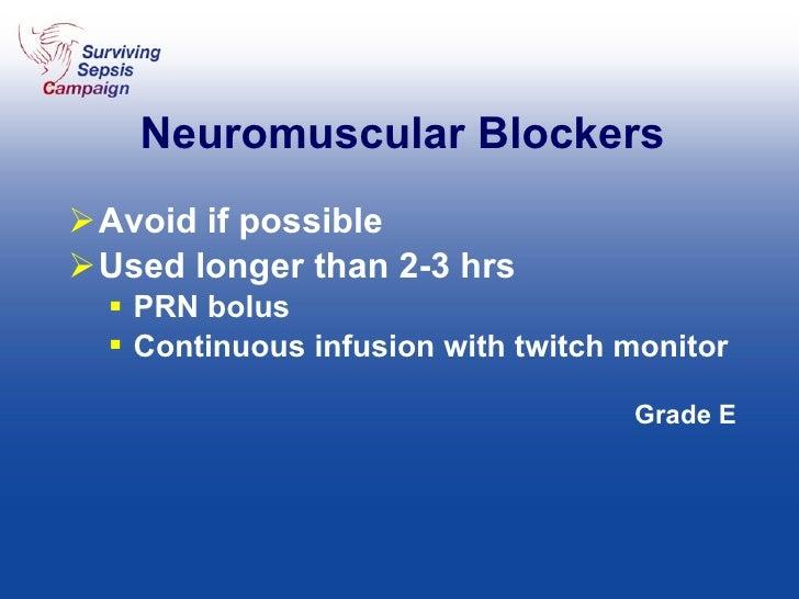 Neuromuscular Blockers <ul><li>Avoid if possible </li></ul><ul><li>Used longer than 2-3 hrs </li></ul><ul><ul><li>PRN bolu...