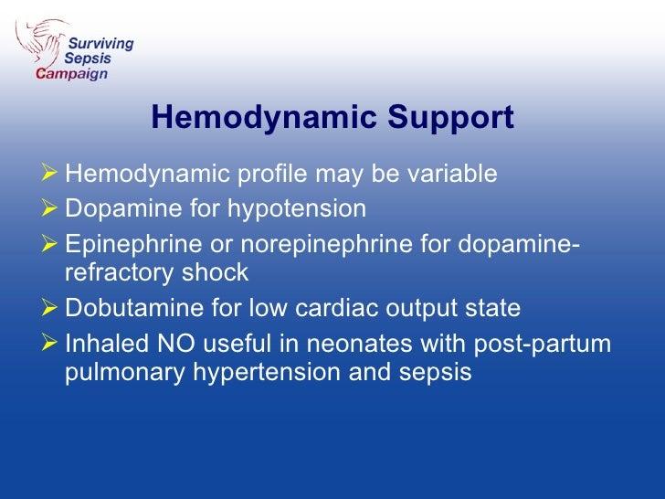 Hemodynamic Support <ul><li>Hemodynamic profile may be variable </li></ul><ul><li>Dopamine for hypotension </li></ul><ul><...