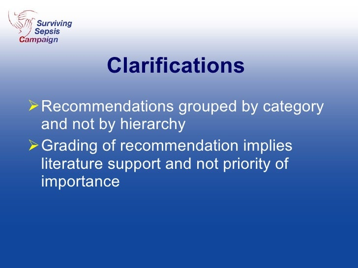 Clarifications  <ul><li>Recommendations grouped by category and not by hierarchy </li></ul><ul><li>Grading of recommendati...