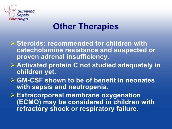 Other Therapies <ul><li>Steroids: recommended for children with catecholamine resistance and suspected or proven adrenal i...