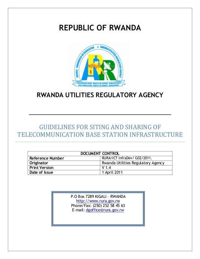 REPUBLIC OF RWANDARWANDA UTILITIES REGULATORY AGENCYGUIDELINES FOR SITING AND SHARING OFTELECOMMUNICATION BASE STATION INF...