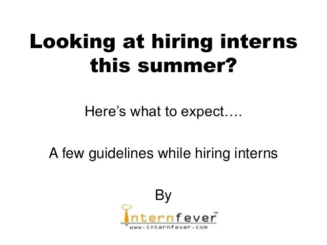 Looking at hiring interns     this summer?      Here's what to expect…. A few guidelines while hiring interns             ...