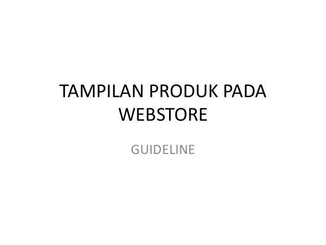 TAMPILAN PRODUK PADA WEBSTORE GUIDELINE
