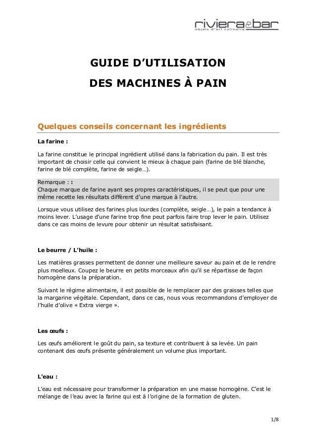 GUIDE D'UTILISATION                    DES MACHINES À PAINQuelques conseils concernant les ingrédientsLa farine :La farine...