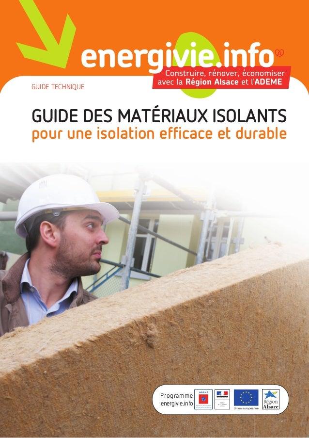 GUIDE TECHNIQUE GUIDE DES MATÉRIAUX ISOLANTS pour une isolation efficace et durable Programme energivie.info