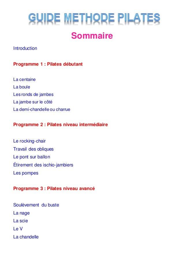 Sommaire Introduction Programme 1 : Pilates débutant La centaine La boule Les ronds de jambes La jambe sur le côté La demi...