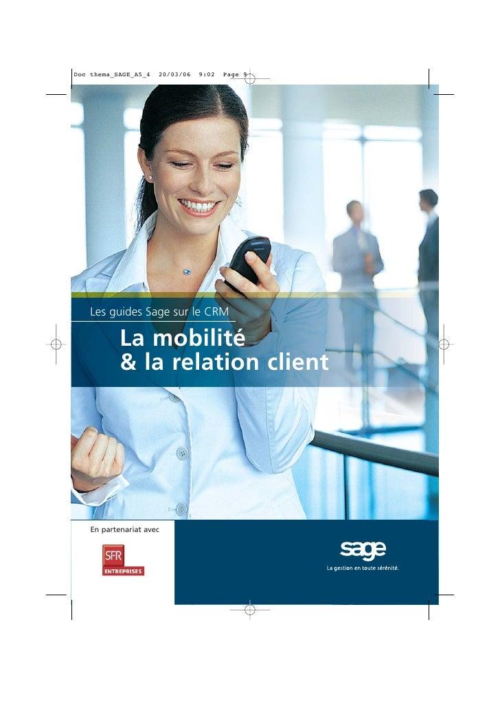Les guides Sage sur le CRM        La mobilité        & la relation clientEn partenariat avec
