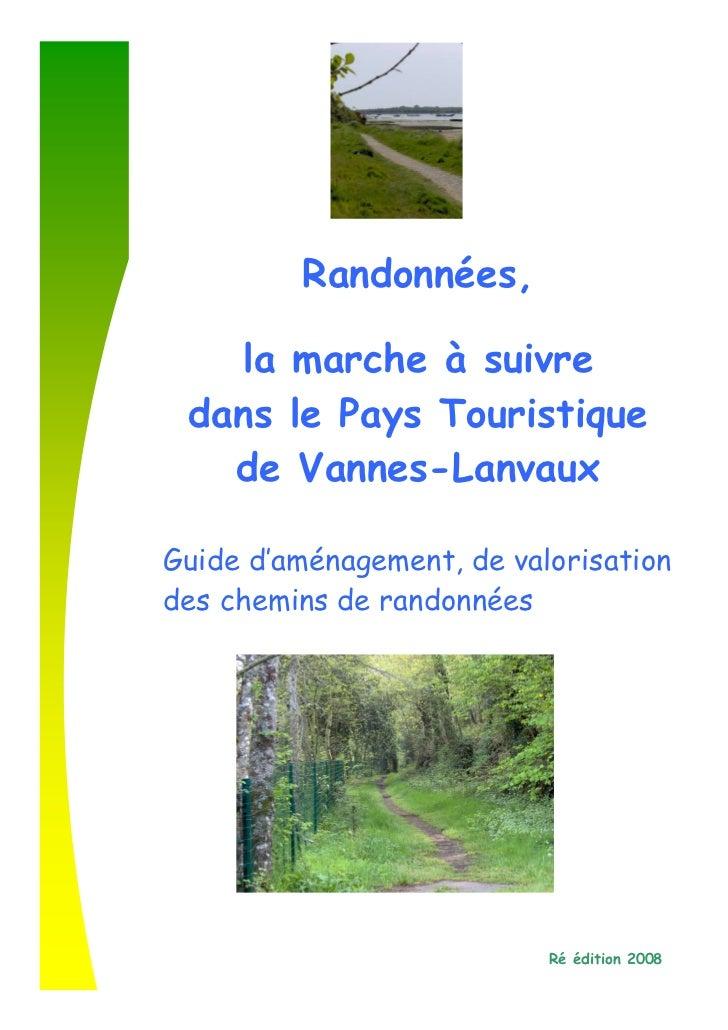 Randonnées,v       la marche à suivre     dans le Pays Touristique       de Vannes-Lanvaux    Guide d'aménagement, de valo...