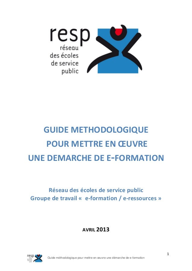 1 Guide méthodologique pour mettre en œuvre une démarche de e-formation GUIDE METHODOLOGIQUE POUR METTRE EN ŒUVRE UNE DEMA...