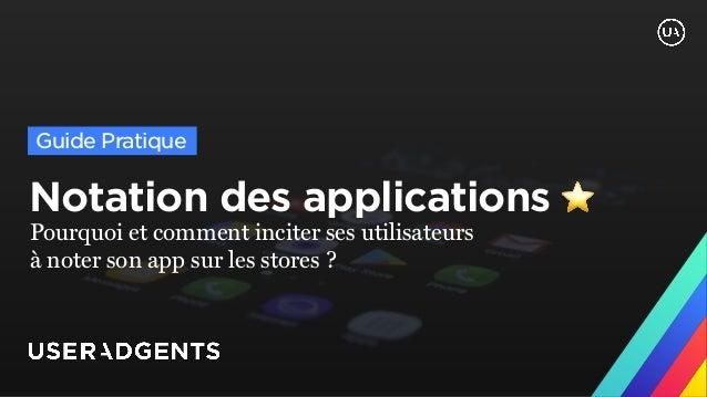 Notation des applications ⭐ Pourquoi et comment inciter ses utilisateurs à noter son app sur les stores ? Guide Pratique