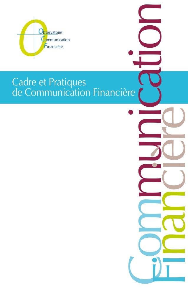 Cadre et Pratiques de Communication Financière bservatoire ommunication inancière Communication Financière