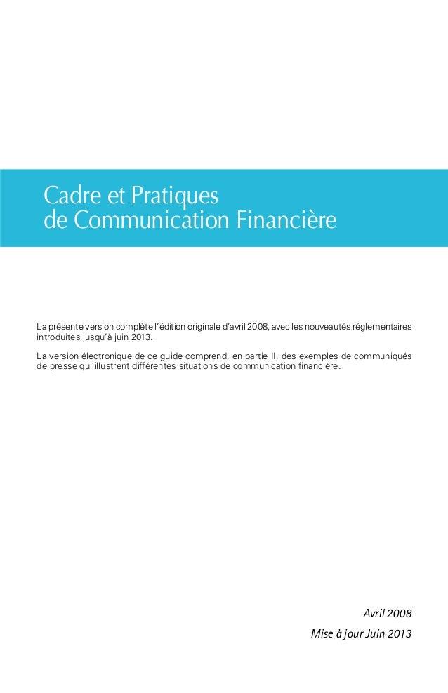 Cadre et Pratiques de Communication Financière La présente version complète l'édition originale d'avril 2008, avec les nou...