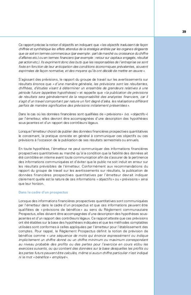 40 PUBLICATION DE DONNÉES FINANCIÈRES ESTIMÉES De façon facultative, l'émetteur peut communiquer des données financières e...