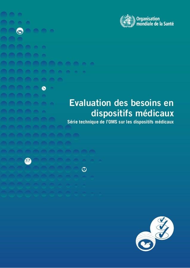 Evaluation des besoins en dispositifs médicaux Série technique de l'OMS sur les dispositifs médicaux