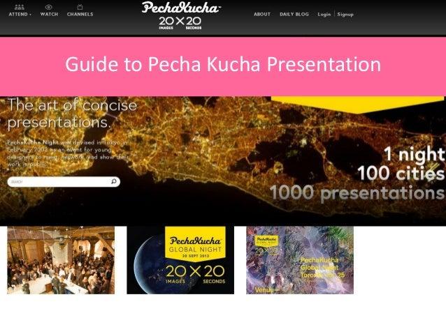 Guide to Pecha Kucha Presentation